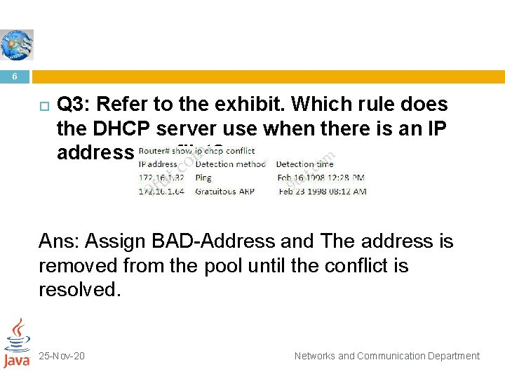 6 Q 3: Refer to the exhibit. Which rule does the DHCP server use
