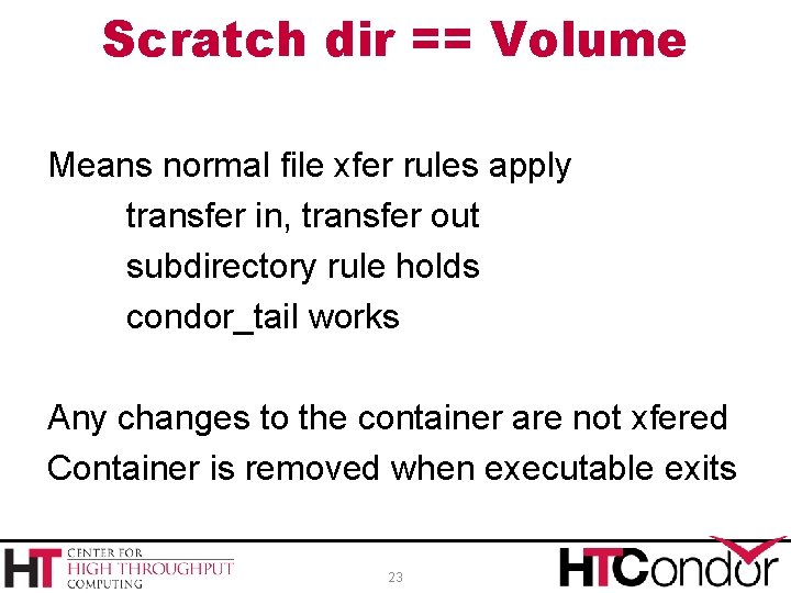 Scratch dir == Volume Means normal file xfer rules apply transfer in, transfer out