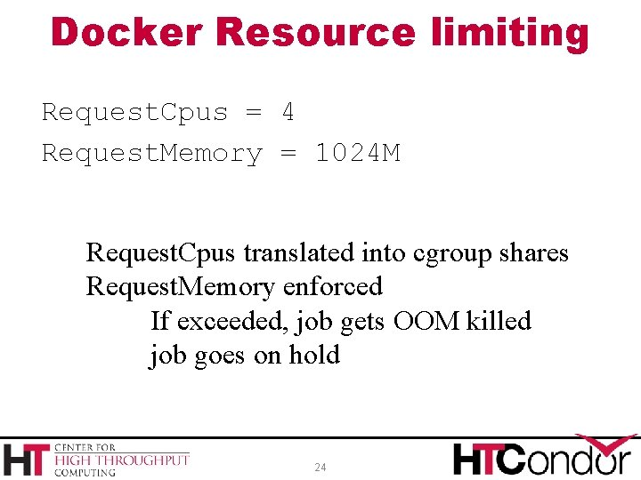 Docker Resource limiting Request. Cpus = 4 Request. Memory = 1024 M Request. Cpus