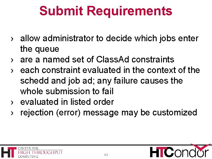 Submit Requirements › allow administrator to decide which jobs enter the queue › are