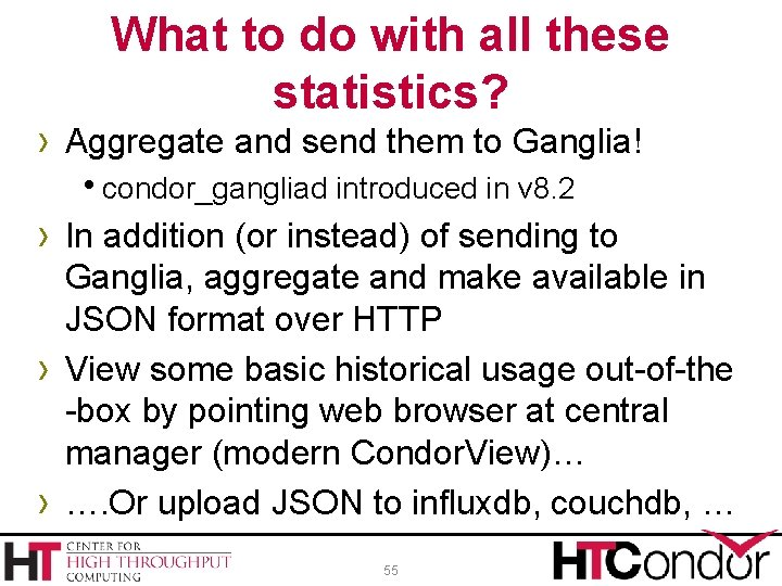 What to do with all these statistics? › Aggregate and send them to Ganglia!