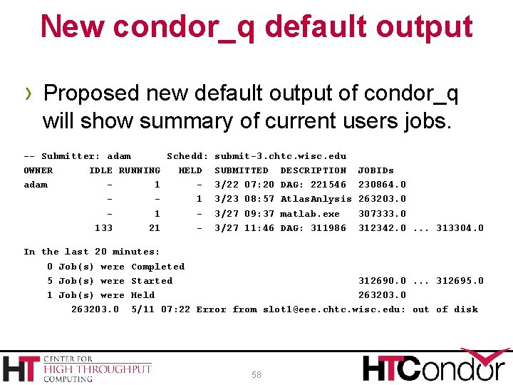 New condor_q default output › Proposed new default output of condor_q will show summary