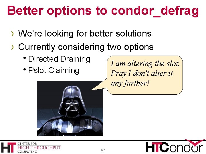 Better options to condor_defrag › We're looking for better solutions › Currently considering two