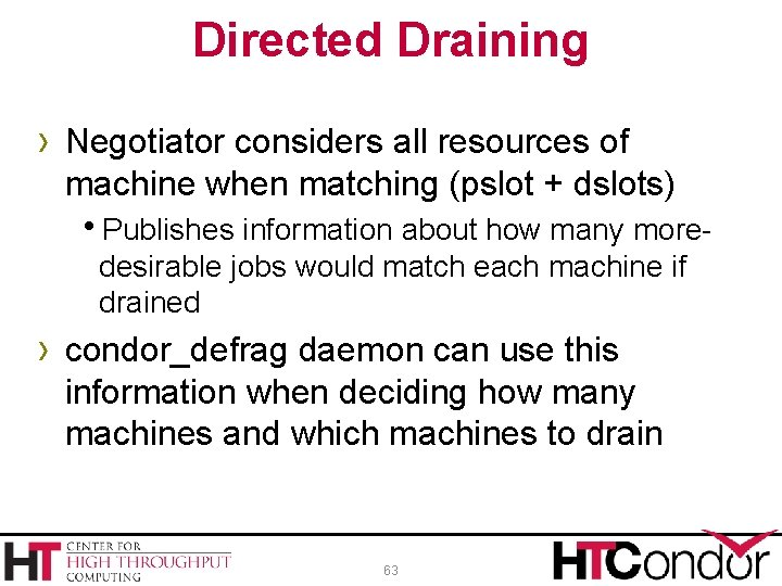 Directed Draining › Negotiator considers all resources of machine when matching (pslot + dslots)