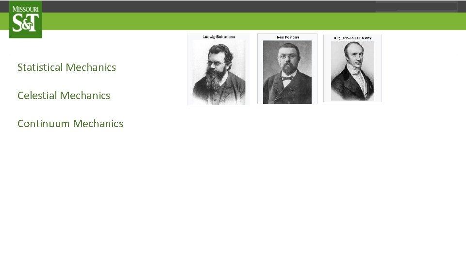Statistical Mechanics Celestial Mechanics Continuum Mechanics