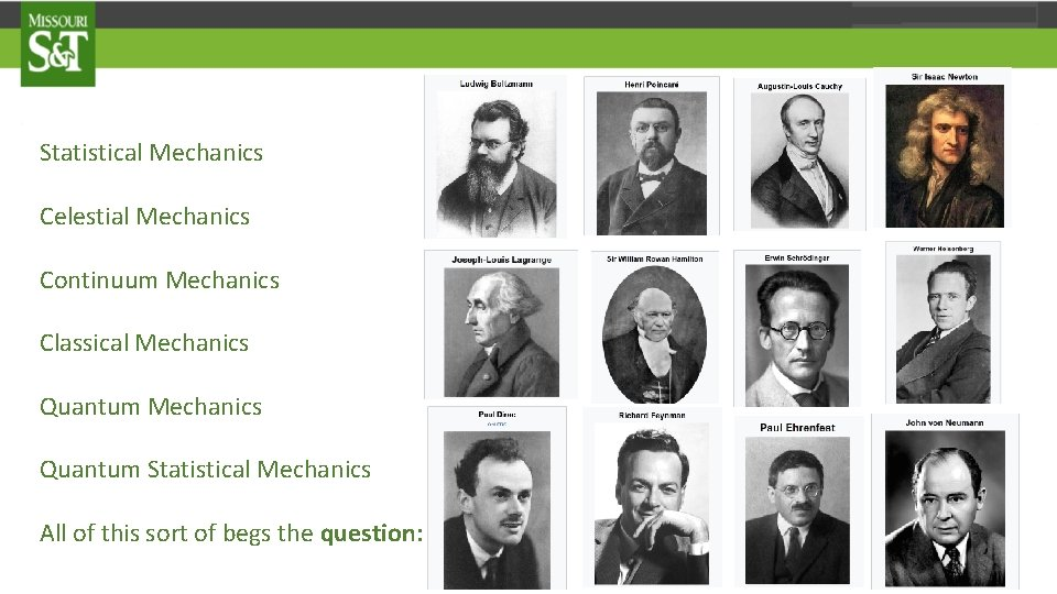 Statistical Mechanics Celestial Mechanics Continuum Mechanics Classical Mechanics Quantum Statistical Mechanics All of this