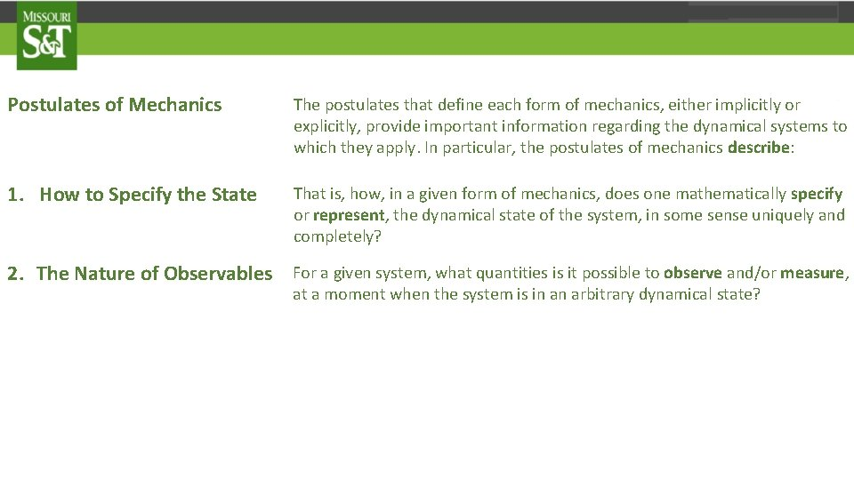 Postulates of Mechanics The postulates that define each form of mechanics, either implicitly or