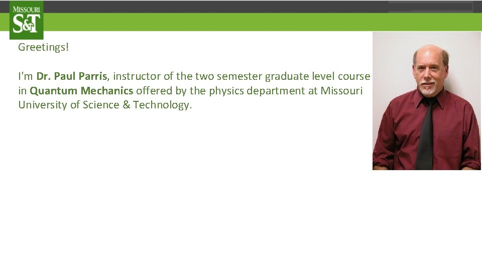 Greetings! I'm Dr. Paul Parris, instructor of the two semester graduate level course in