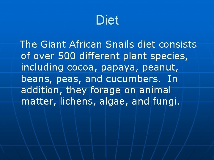 Diet The Giant African Snails diet consists of over 500 different plant species, including