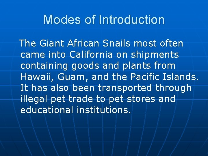 Modes of Introduction The Giant African Snails most often came into California on shipments