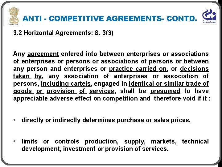 ANTI - COMPETITIVE AGREEMENTS- CONTD. 3. 2 Horizontal Agreements: S. 3(3) Any agreement entered