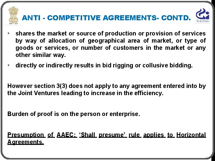 ANTI - COMPETITIVE AGREEMENTS- CONTD. • shares the market or source of production or