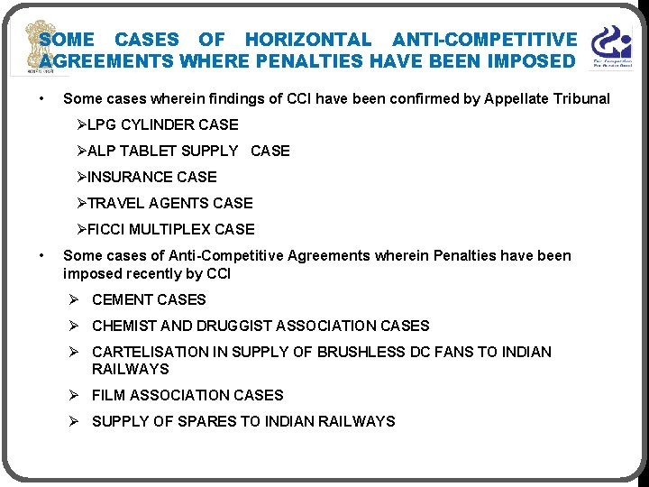 SOME CASES OF HORIZONTAL ANTI-COMPETITIVE AGREEMENTS WHERE PENALTIES HAVE BEEN IMPOSED • Some cases