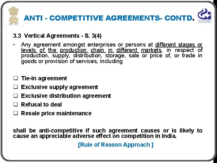ANTI - COMPETITIVE AGREEMENTS- CONTD. 3. 3 Vertical Agreements - S. 3(4) • Any
