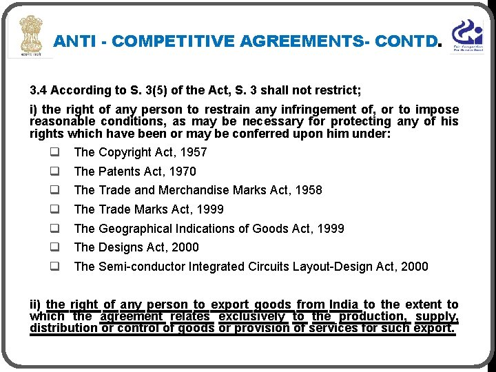 ANTI - COMPETITIVE AGREEMENTS- CONTD. 3. 4 According to S. 3(5) of the Act,