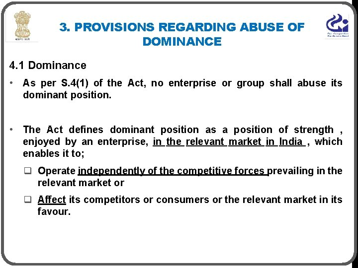 3. PROVISIONS REGARDING ABUSE OF DOMINANCE 4. 1 Dominance • As per S. 4(1)