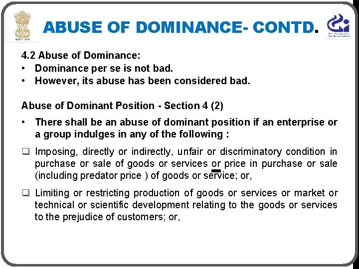 ABUSE OF DOMINANCE- CONTD. 4. 2 Abuse of Dominance: • Dominance per se is