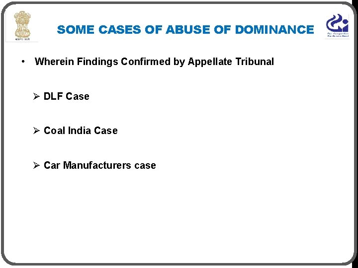 SOME CASES OF ABUSE OF DOMINANCE • Wherein Findings Confirmed by Appellate Tribunal Ø