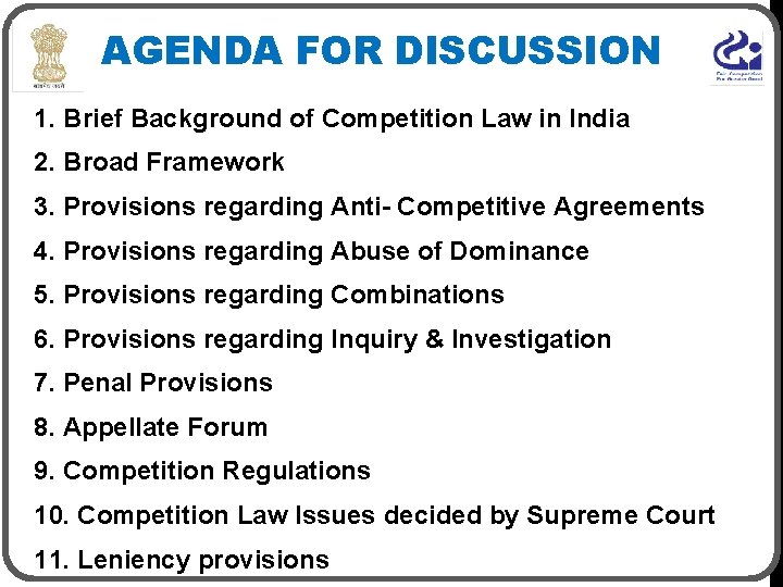 AGENDA FOR DISCUSSION 1. Brief Background of Competition Law in India 2. Broad Framework