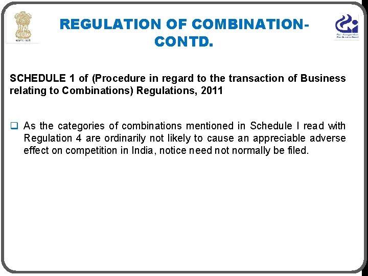 REGULATION OF COMBINATIONCONTD. SCHEDULE 1 of (Procedure in regard to the transaction of Business