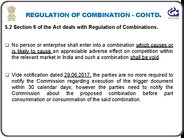 REGULATION OF COMBINATION - CONTD. 5. 2 Section 6 of the Act deals with