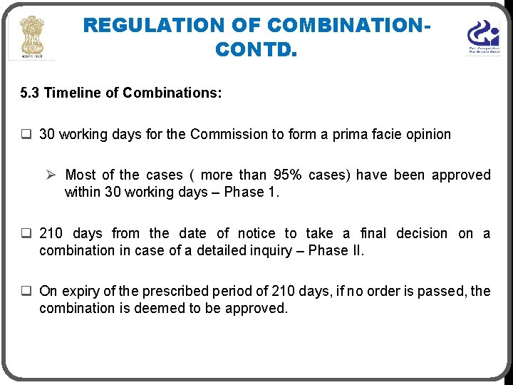 REGULATION OF COMBINATIONCONTD. 5. 3 Timeline of Combinations: q 30 working days for the