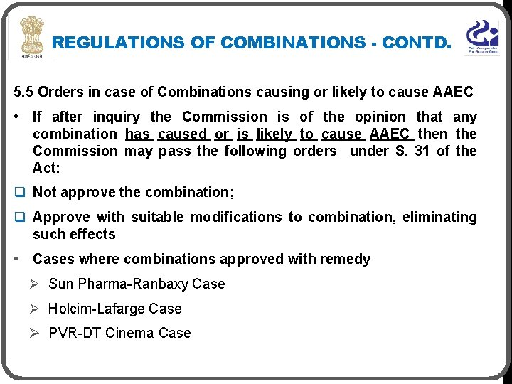 REGULATIONS OF COMBINATIONS - CONTD. 5. 5 Orders in case of Combinations causing or