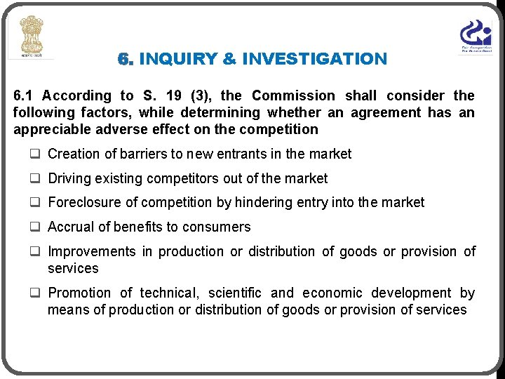 6. INQUIRY & INVESTIGATION 6. 1 According to S. 19 (3), the Commission shall