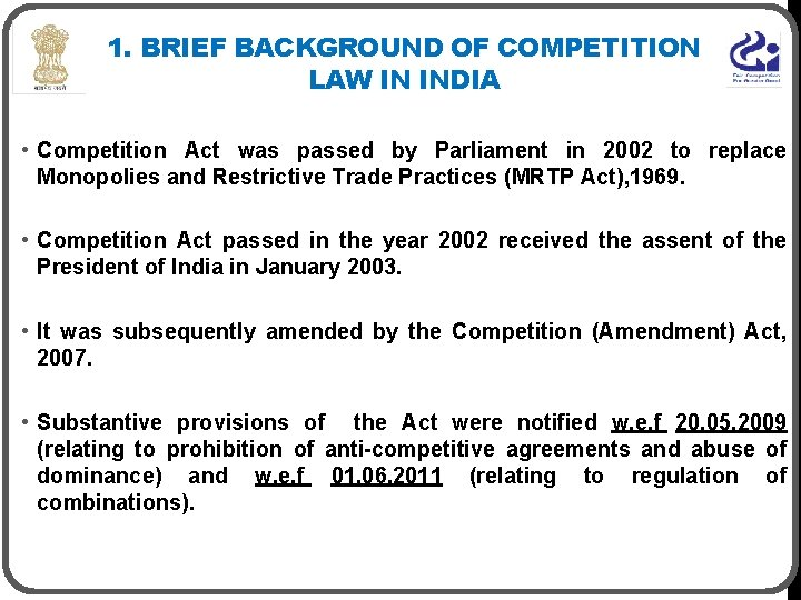 1. BRIEF BACKGROUND OF COMPETITION LAW IN INDIA • Competition Act was passed by