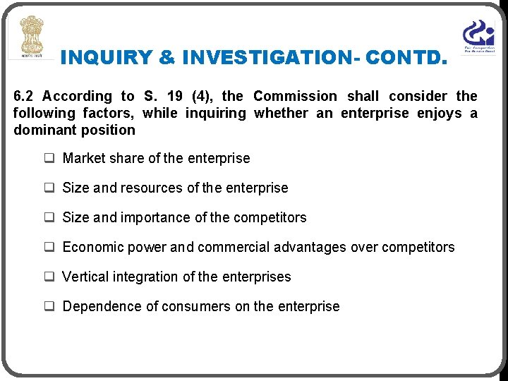 INQUIRY & INVESTIGATION- CONTD. 6. 2 According to S. 19 (4), the Commission shall