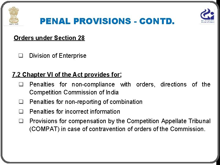 PENAL PROVISIONS - CONTD. Orders under Section 28 q Division of Enterprise 7. 2