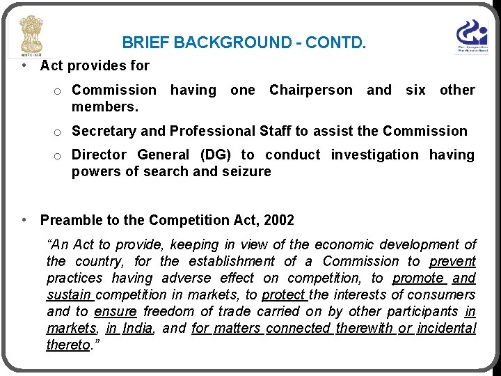 BRIEF BACKGROUND - CONTD. • Act provides for o Commission having one Chairperson and