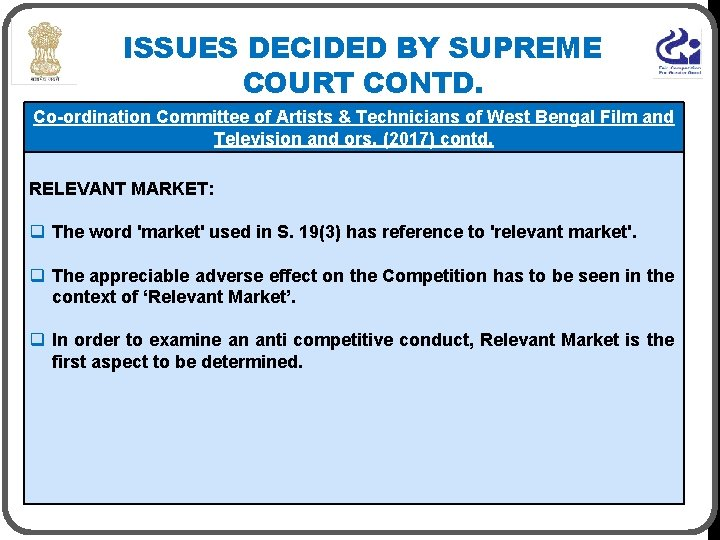 ISSUES DECIDED BY SUPREME COURT CONTD. Co-ordination Committee of Artists & Technicians of West