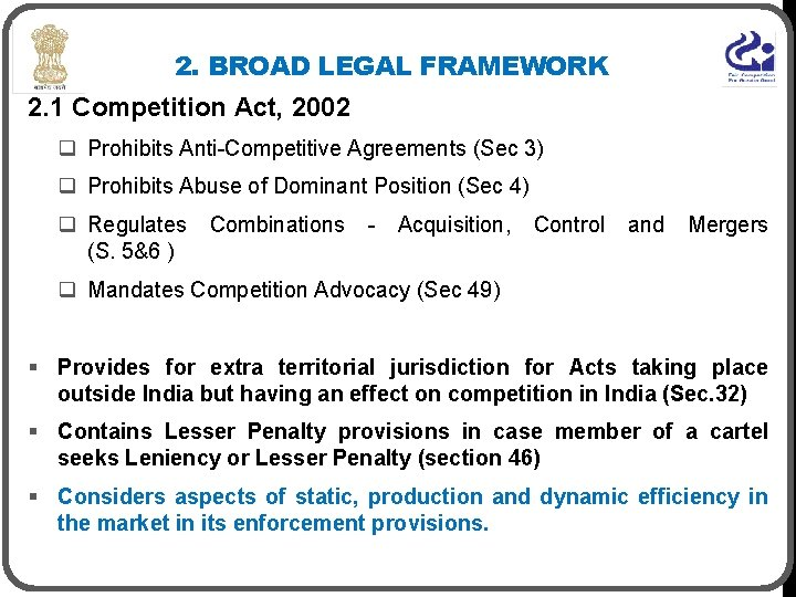 2. BROAD LEGAL FRAMEWORK 2. 1 Competition Act, 2002 q Prohibits Anti-Competitive Agreements (Sec