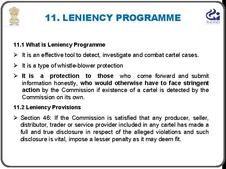 11. LENIENCY PROGRAMME 11. 1 What is Leniency Programme Ø It is an effective