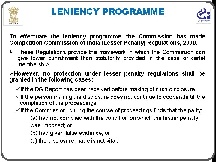 LENIENCY PROGRAMME To effectuate the leniency programme, the Commission has made Competition Commission of