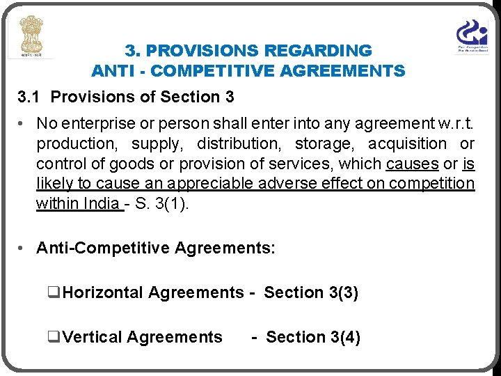 3. PROVISIONS REGARDING ANTI - COMPETITIVE AGREEMENTS 3. 1 Provisions of Section 3 •