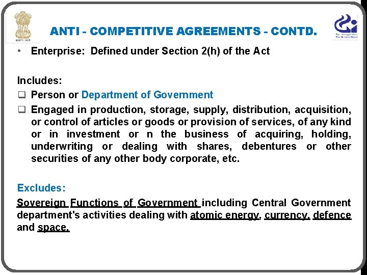 ANTI - COMPETITIVE AGREEMENTS - CONTD. • Enterprise: Defined under Section 2(h) of the