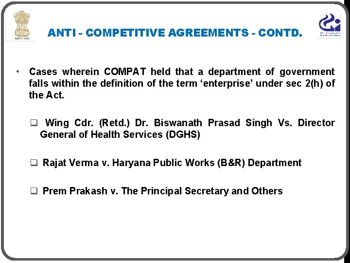 ANTI - COMPETITIVE AGREEMENTS - CONTD. • Cases wherein COMPAT held that a department