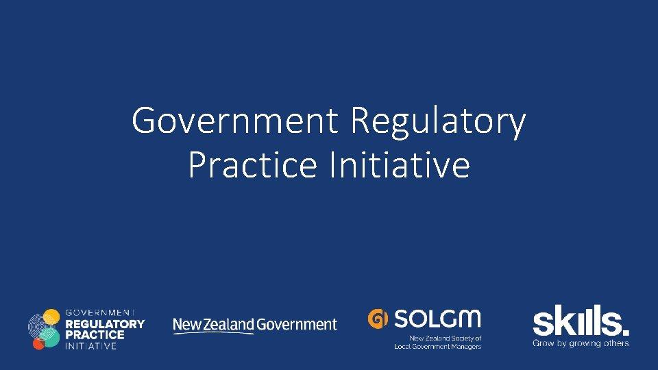 Government Regulatory Practice Initiative