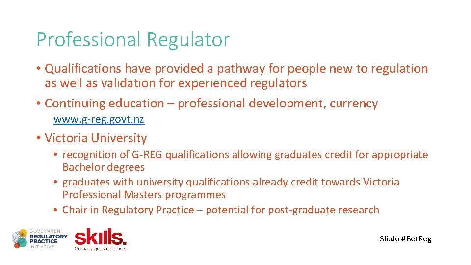 Professional Regulator • Qualifications have provided a pathway for people new to regulation as