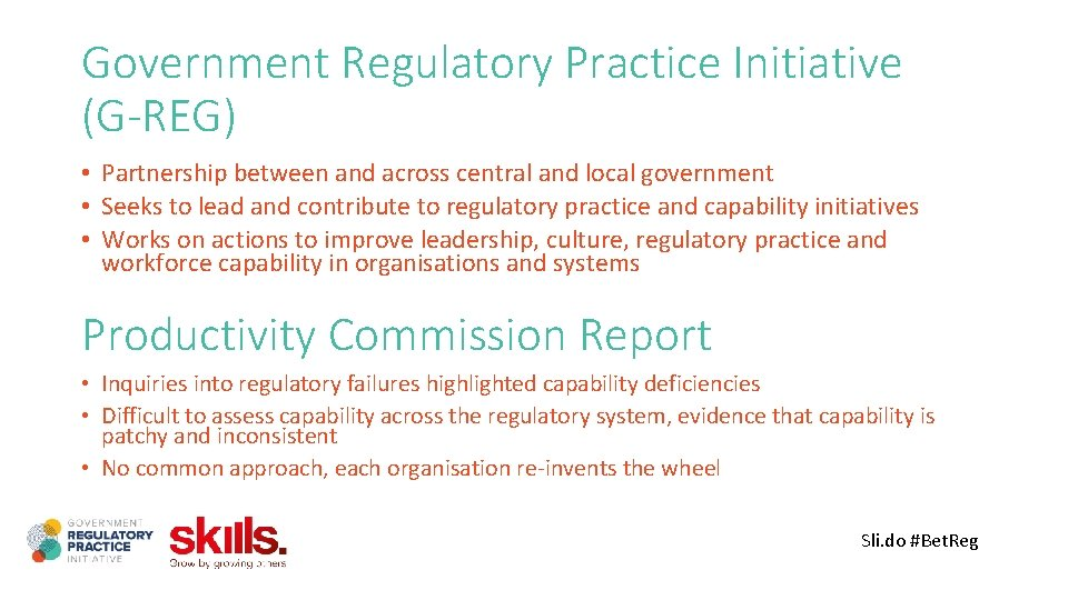 Government Regulatory Practice Initiative (G-REG) • Partnership between and across central and local government