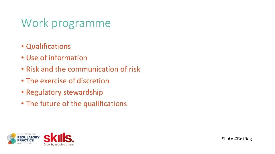 Work programme • Qualifications • Use of information • Risk and the communication of