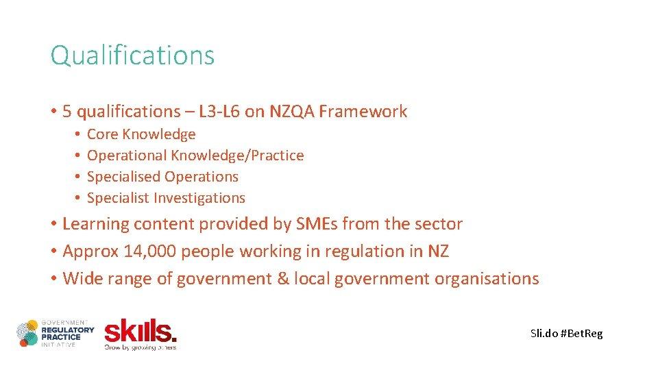 Qualifications • 5 qualifications – L 3 -L 6 on NZQA Framework • •