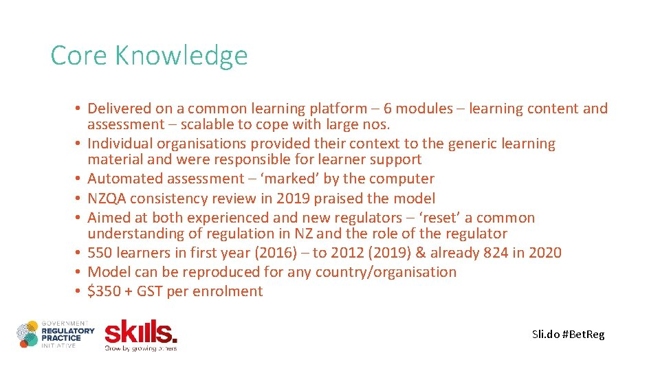 Core Knowledge • Delivered on a common learning platform – 6 modules – learning