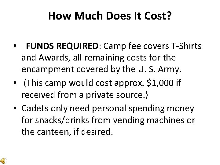 How Much Does It Cost? • FUNDS REQUIRED: Camp fee covers T-Shirts and Awards,