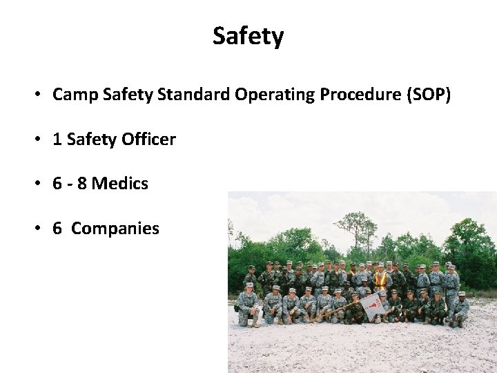 Safety • Camp Safety Standard Operating Procedure (SOP) • 1 Safety Officer • 6