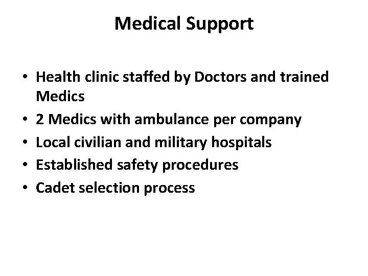 Medical Support • Health clinic staffed by Doctors and trained Medics • 2 Medics