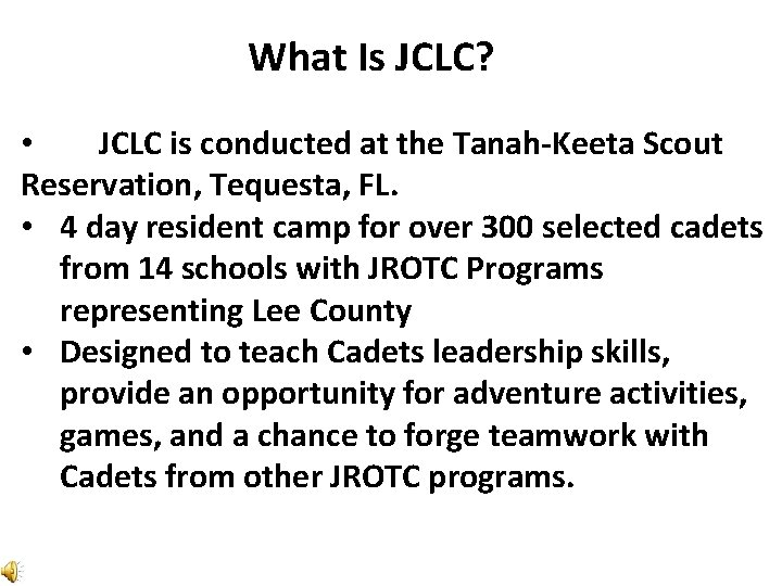 What Is JCLC? • JCLC is conducted at the Tanah-Keeta Scout Reservation, Tequesta, FL.