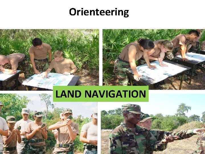 Orienteering LAND NAVIGATION